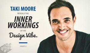The Ream Magic Design Podcast Episode 20 – Taki Moore Reveals the inner workings of his design vibe PART 2