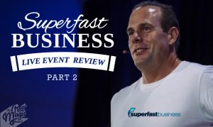 Episode 38 - Inside Superfast Business Live 2016 -Episode 33 - Inside Superfast Business Live 2016 - Greg and Alan Reveal what they learnt at this world class event PART 1 Greg and Alan Reveal what they learnt at this world class event PART 1