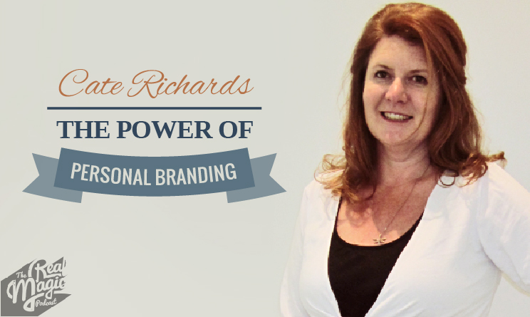 39-THE-REAL-MAGIC-PODCAST-EPISODE-39-The Power of Personal Branding with Cate Richards