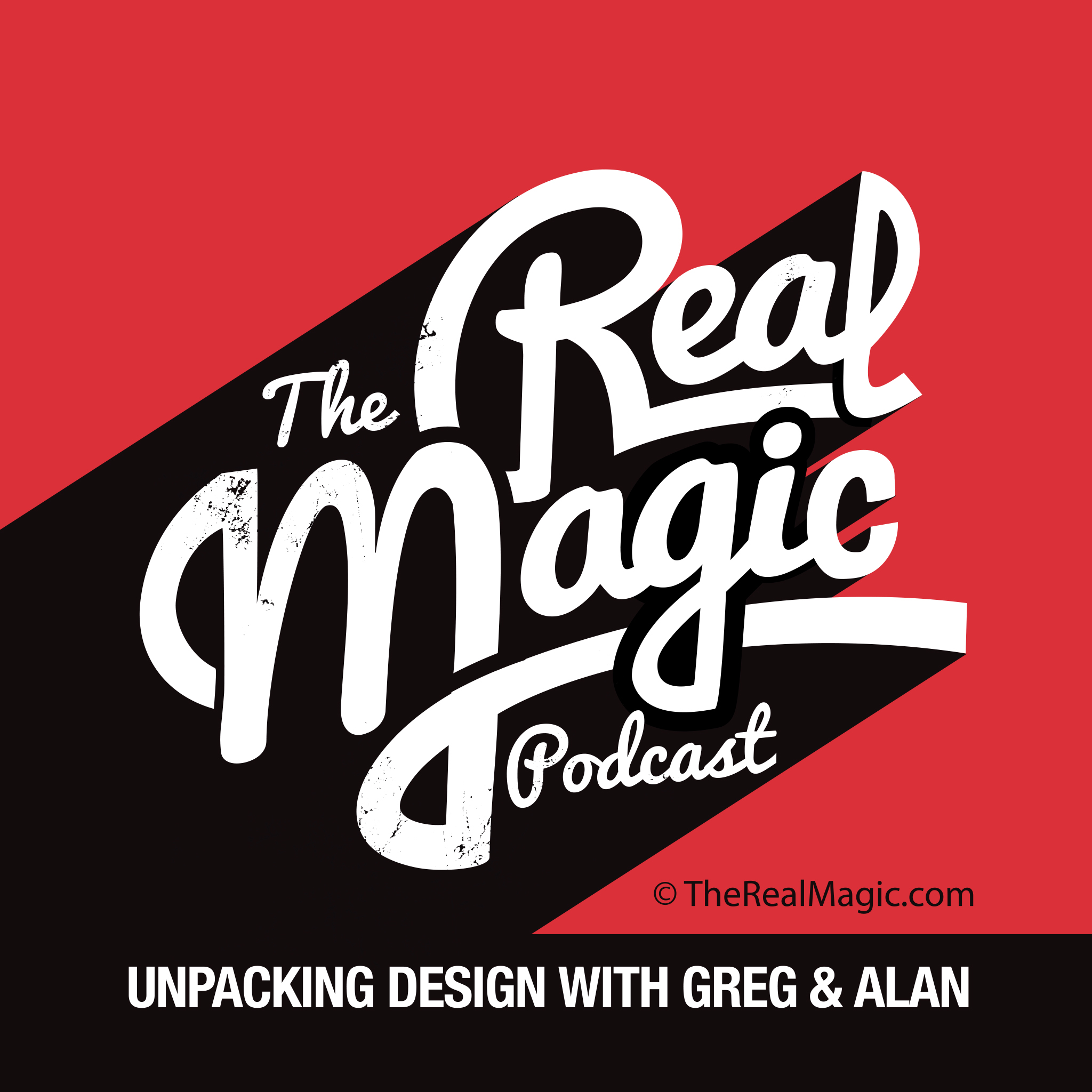 The Real Magic Podcast - Unpacking Design with Greg & Alan